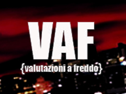 Vaf (Valutazioni a freddo)